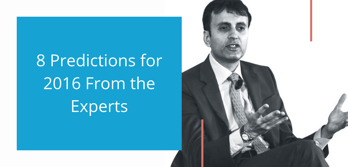 8 Predictions for 2016 From the Experts