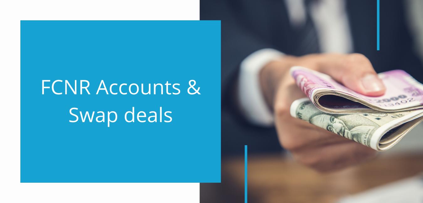 FCNR Account & Swap deals