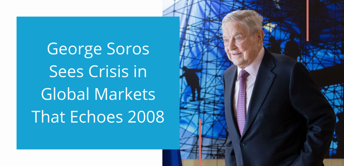 George Soros Sees Crisis in Global Markets That Echoes 2008