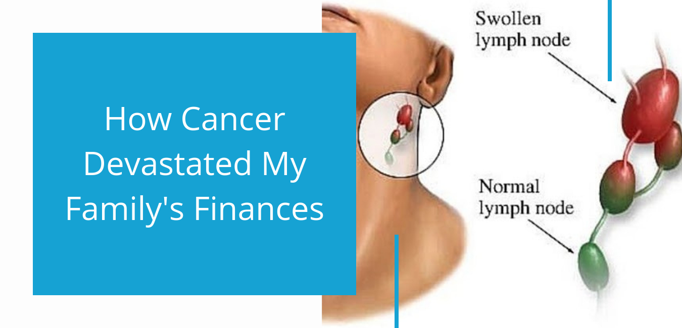 How Cancer Devastated My Family's Finances