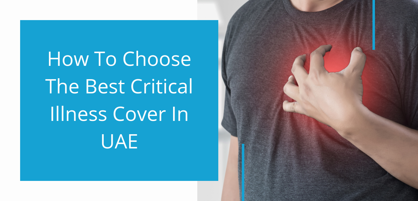 How To Choose The Best Critical Illness Cover In UAE