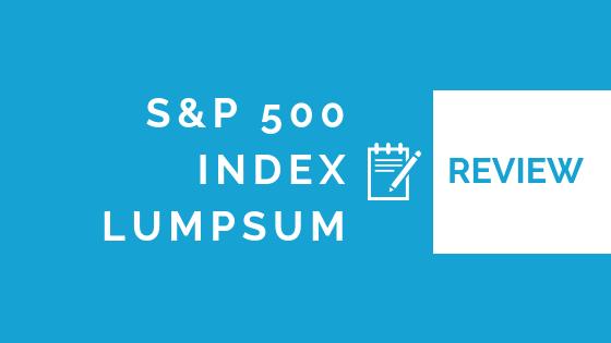 Investors Trust S&P 500 Index Lump Sum Investment Review