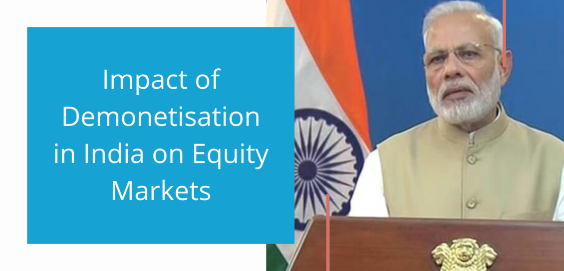 Impact of Demonetisation in India on Equity Markets