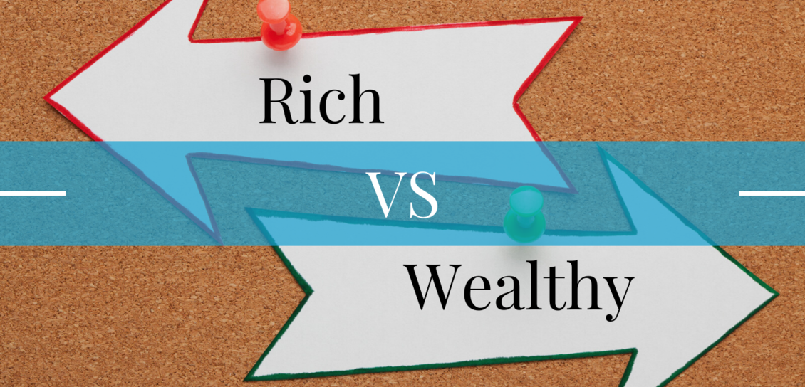 Rich or Wealthy - Which is Better