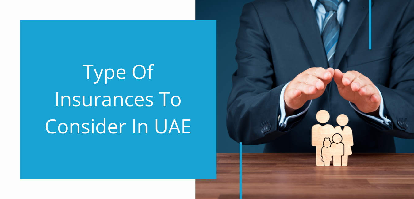 Type Of Insurances To Consider In The UAE