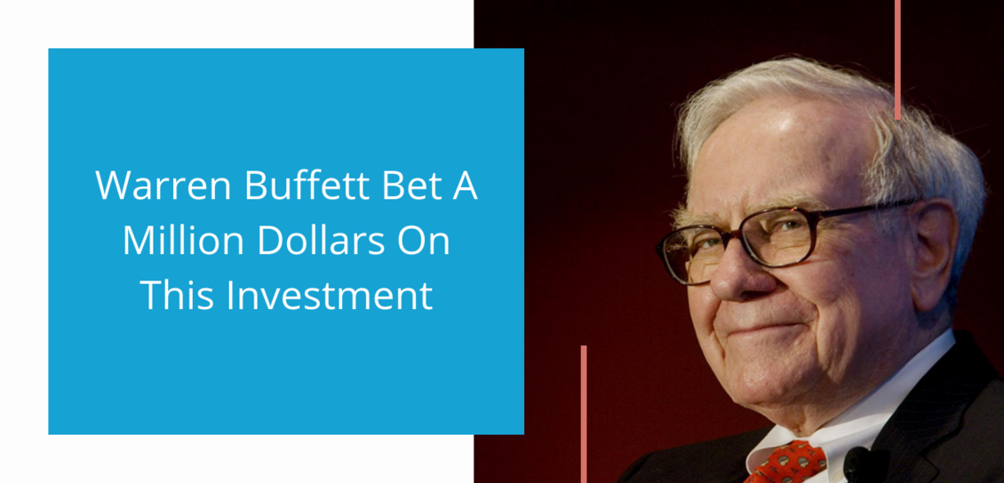 Warren Buffett Bet A Million Dollars On This Investment